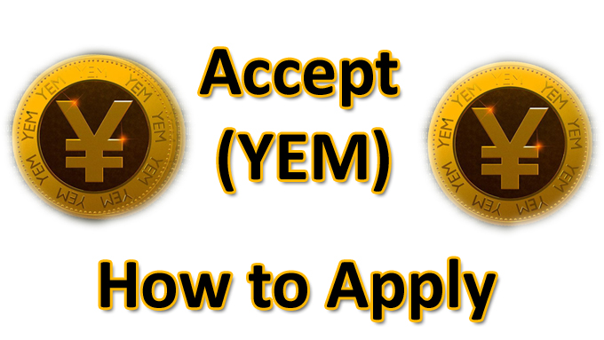 Accept YEM how to apply