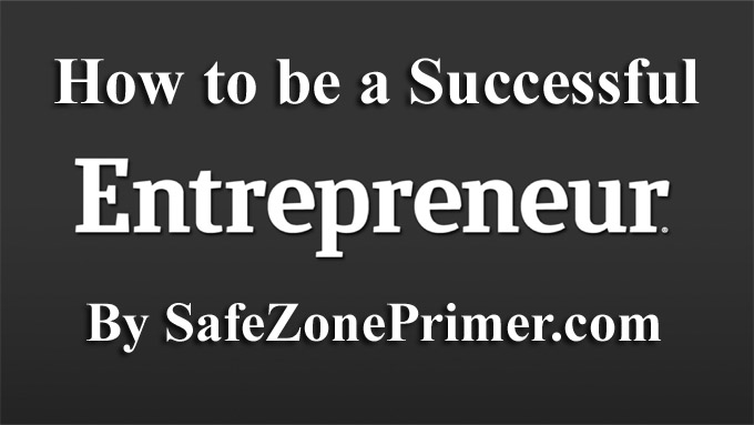 How to be a Successful Entrepreneur.