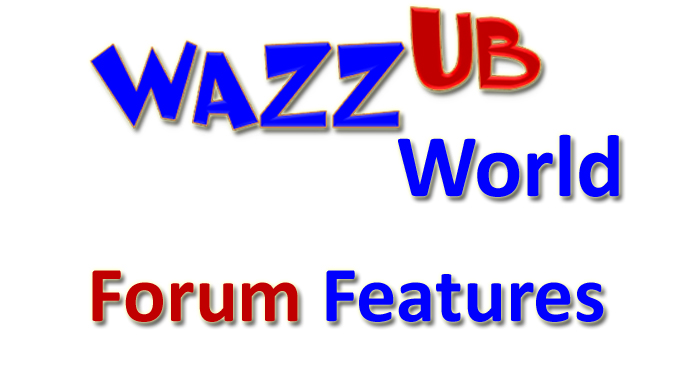 WAZZUB World forum features