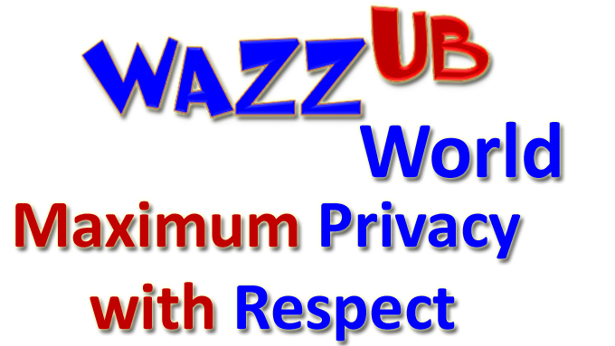WAZZUB World maximum privacy with respect