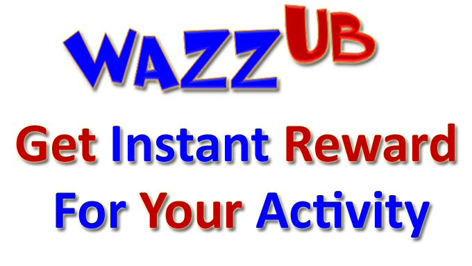 WAZZUB Get instant reward for your activity